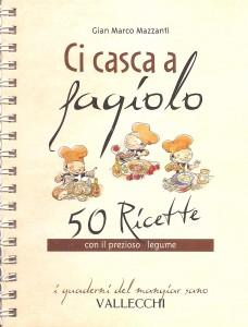 Ci casca a fagiolo, raccolta di 50 ricette a base di fagioli