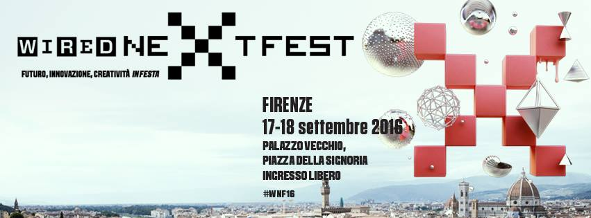Wired Next Fest a Firenze il 17 e 18 settembre, gli antichi edifici e le piazze storiche fiorentine si risvegliano a una nuova vita digitale